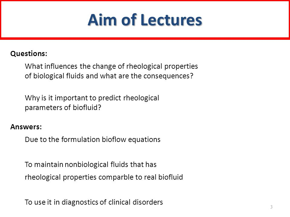 Aim of Lectures Questions: