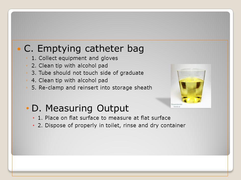 C. Emptying catheter bag