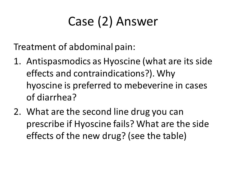 Case (2) Answer Treatment of abdominal pain: