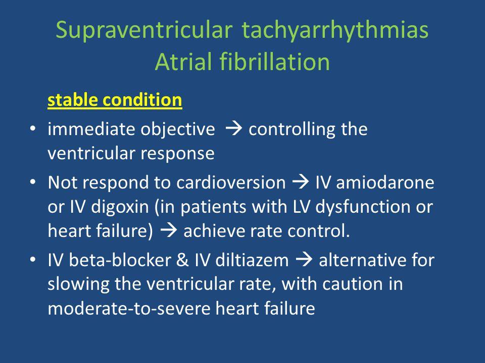 Supraventricular tachyarrhythmias Atrial fibrillation