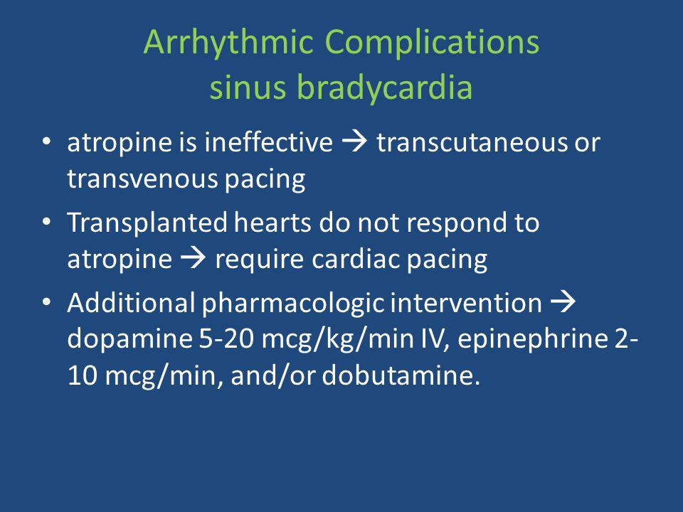 Arrhythmic Complications sinus bradycardia