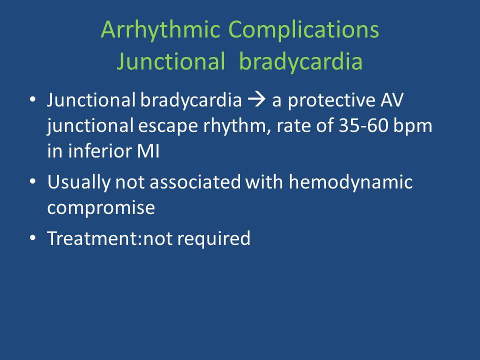 Arrhythmic Complications Junctional bradycardia