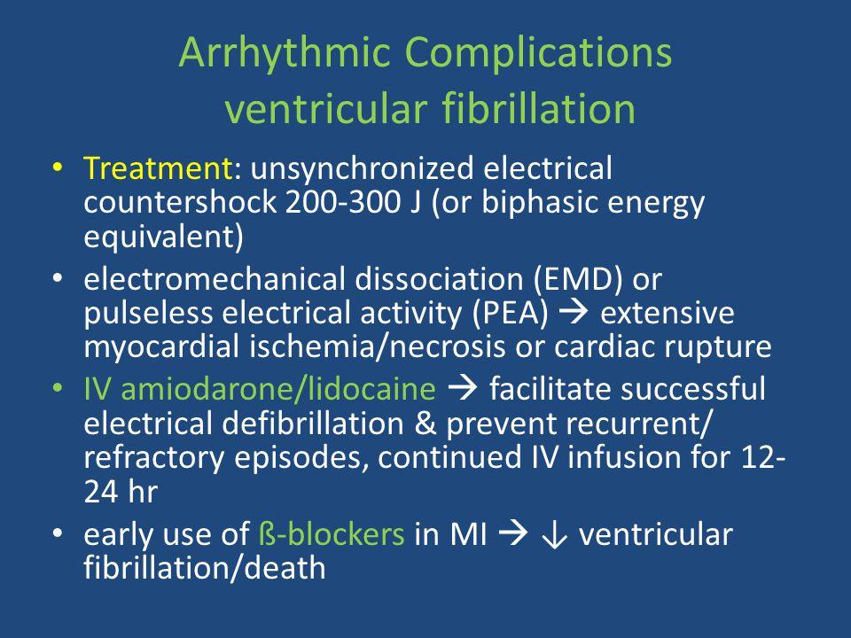 Arrhythmic Complications ventricular fibrillation