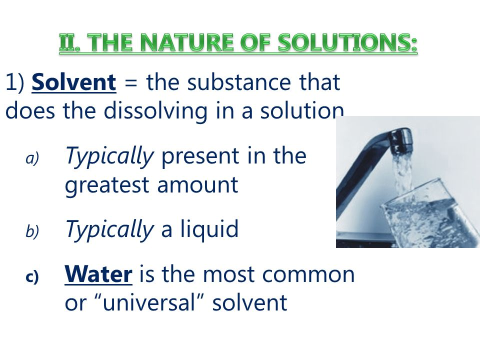 II. THE NATURE OF SOLUTIONS: