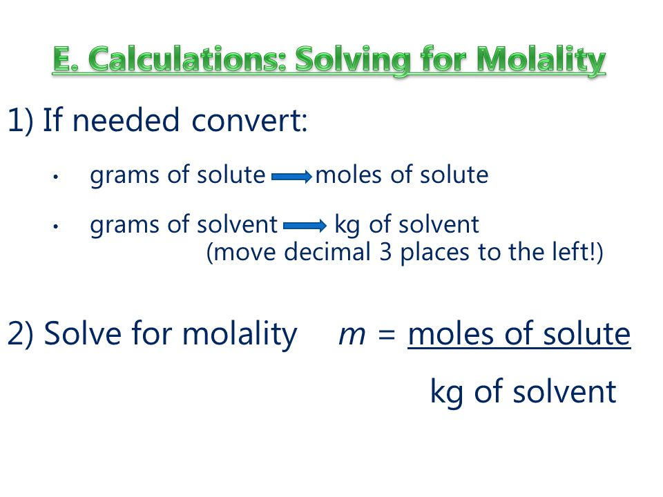 E. Calculations: Solving for Molality