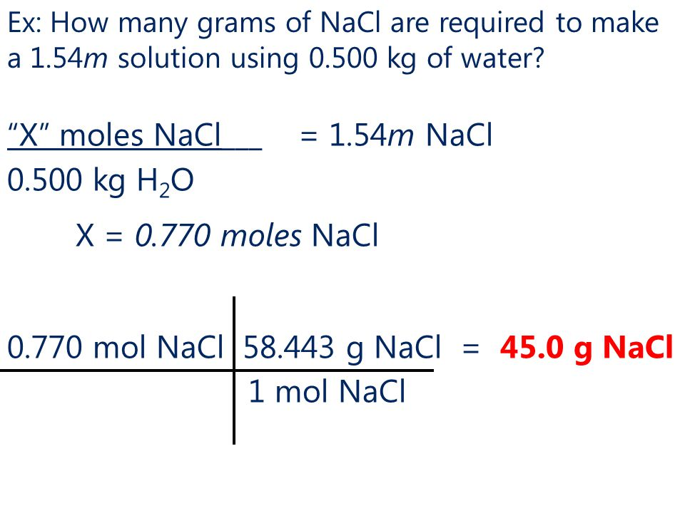 Ex: How many grams of NaCl are required to make a 1