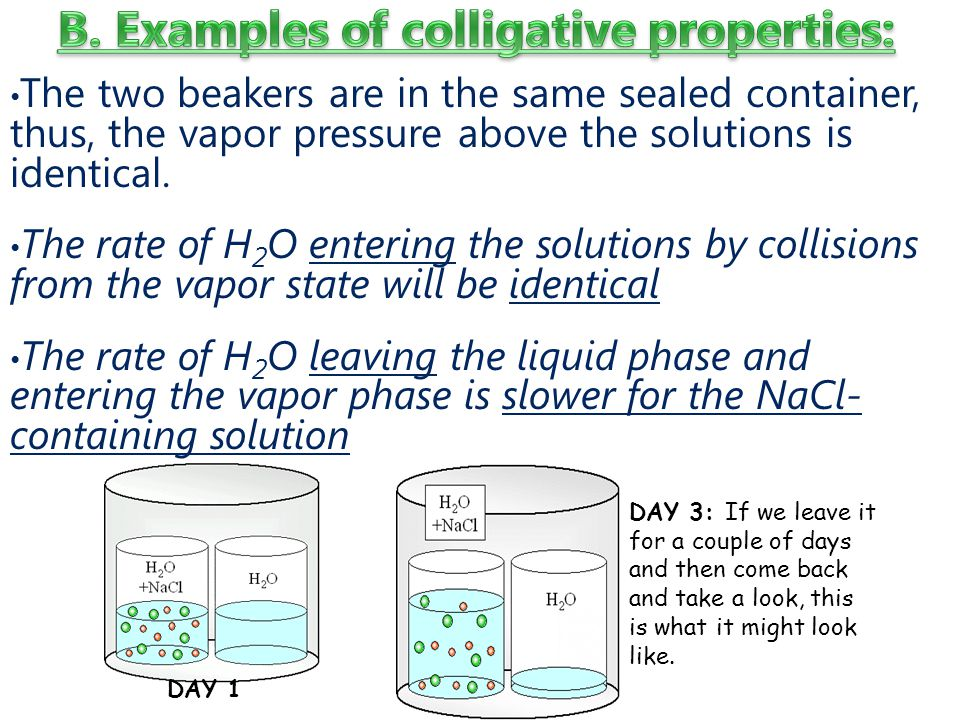 B. Examples of colligative properties: