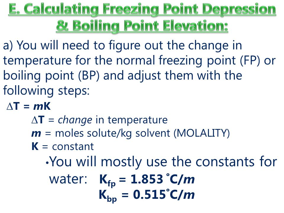 E. Calculating Freezing Point Depression & Boiling Point Elevation: