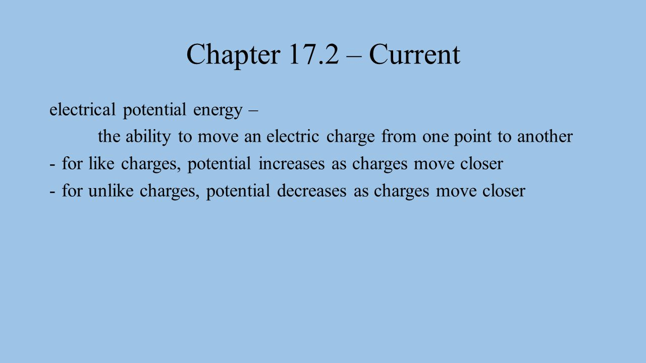 Chapter 17.2 – Current electrical potential energy –