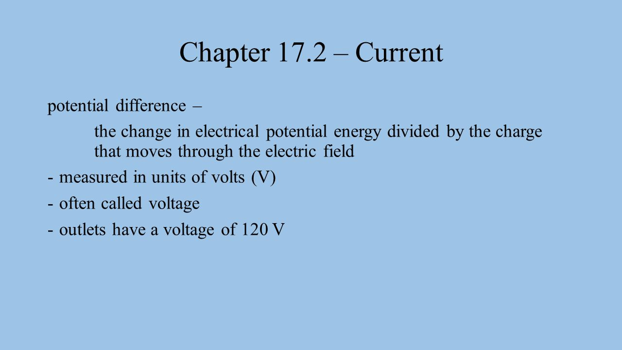 Chapter 17.2 – Current potential difference –