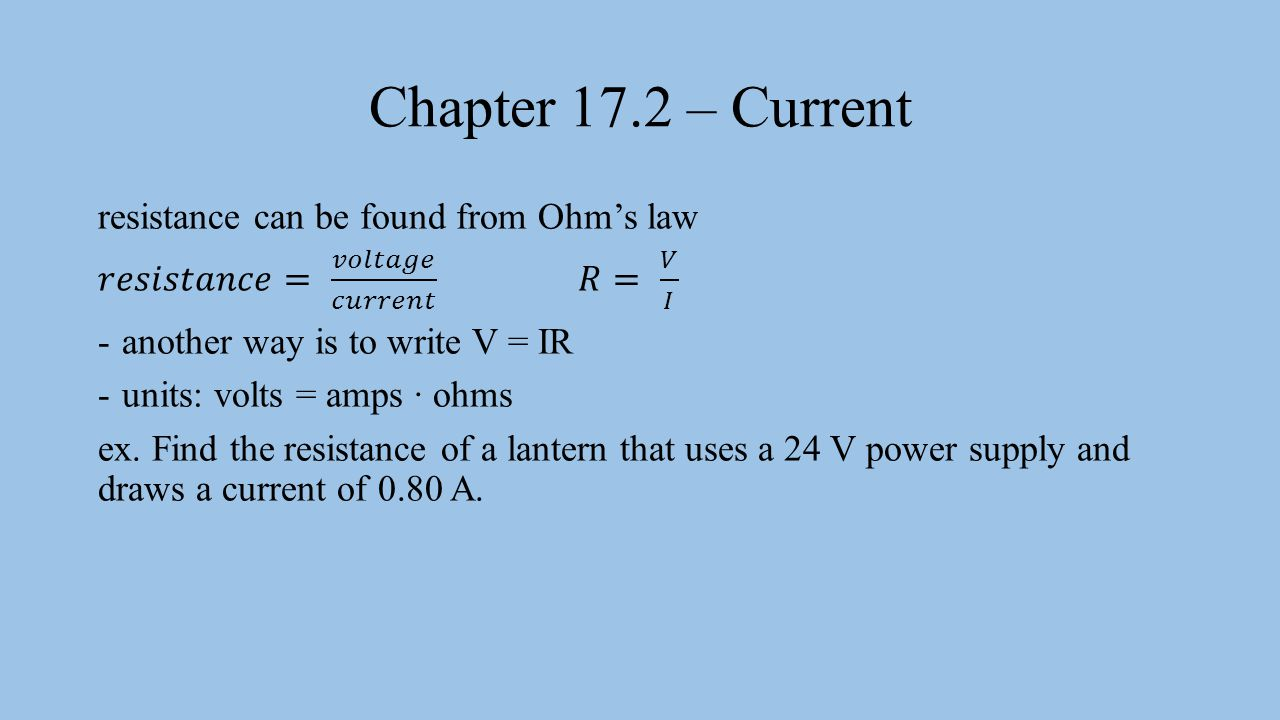 Chapter 17.2 – Current resistance can be found from Ohm's law