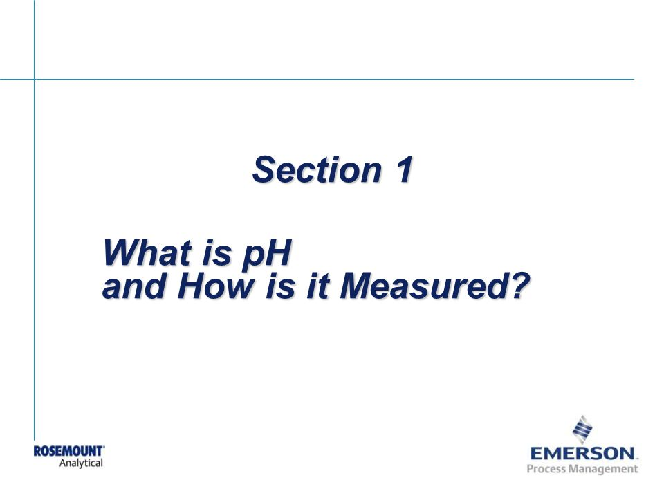 Section 1 What is pH and How is it Measured