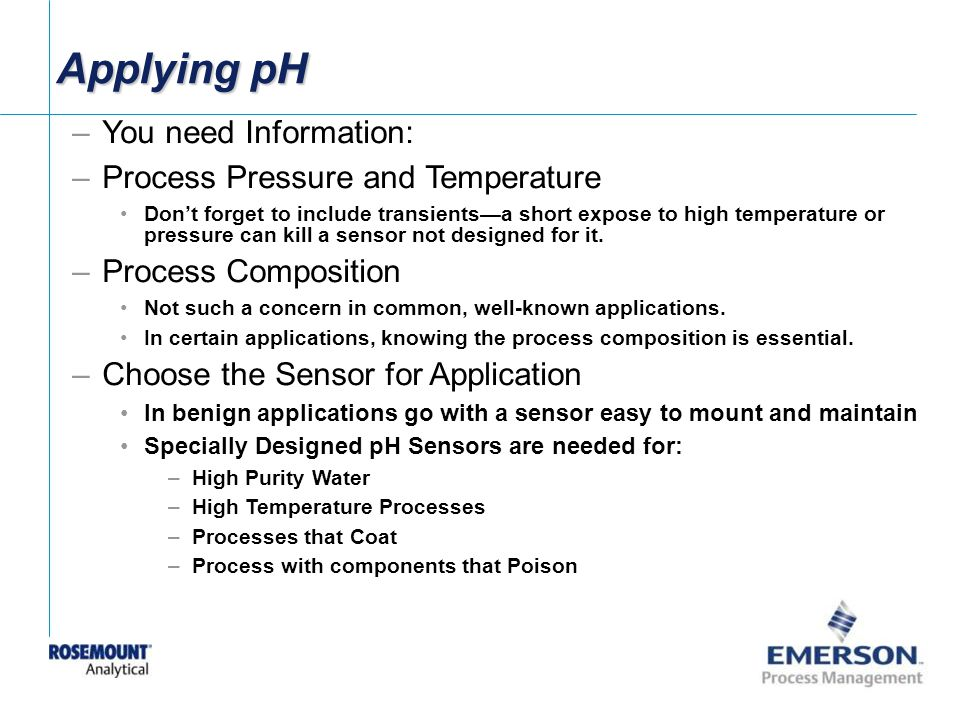Applying pH You need Information: Process Pressure and Temperature