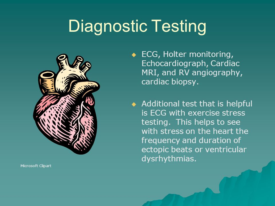 Diagnostic Testing ECG, Holter monitoring, Echocardiograph, Cardiac MRI, and RV angiography, cardiac biopsy.