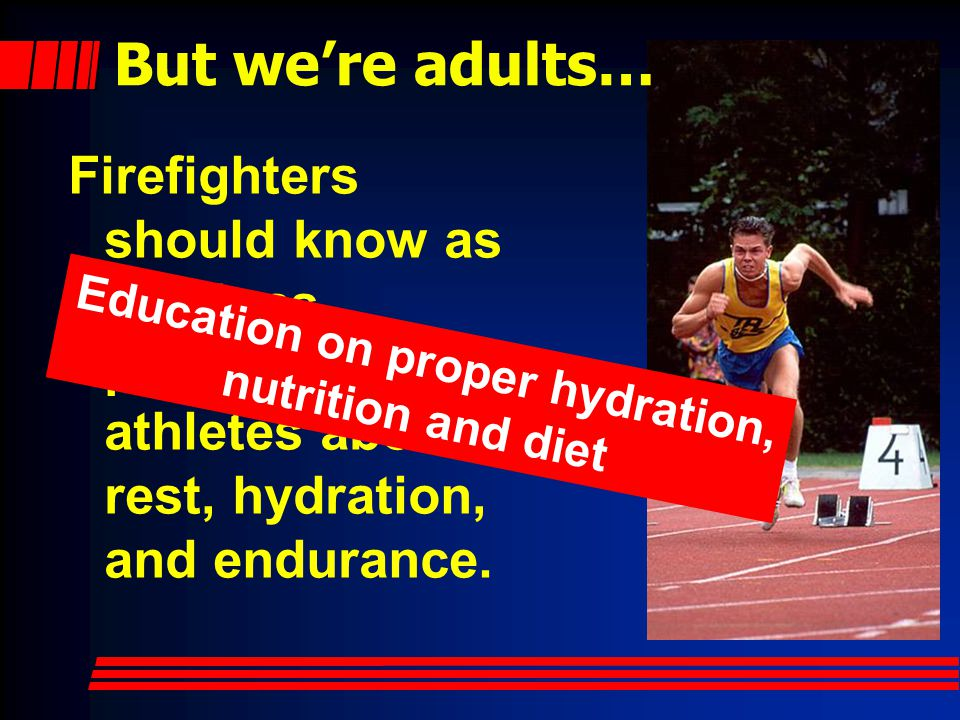 Education on proper hydration, nutrition and diet