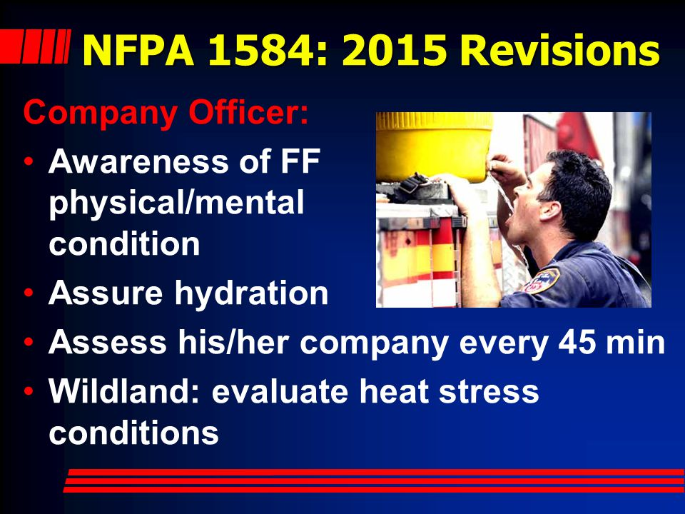 NFPA 1584: 2015 Revisions Company Officer: