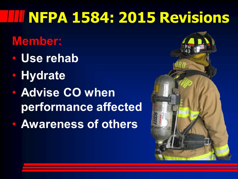 NFPA 1584: 2015 Revisions Member: Use rehab Hydrate