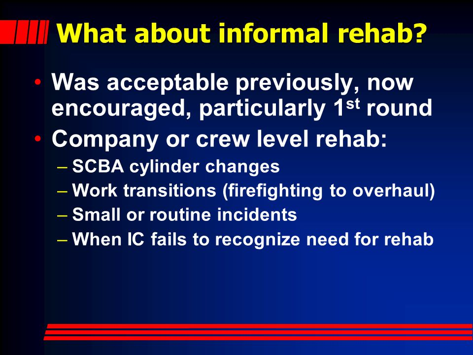 What about informal rehab