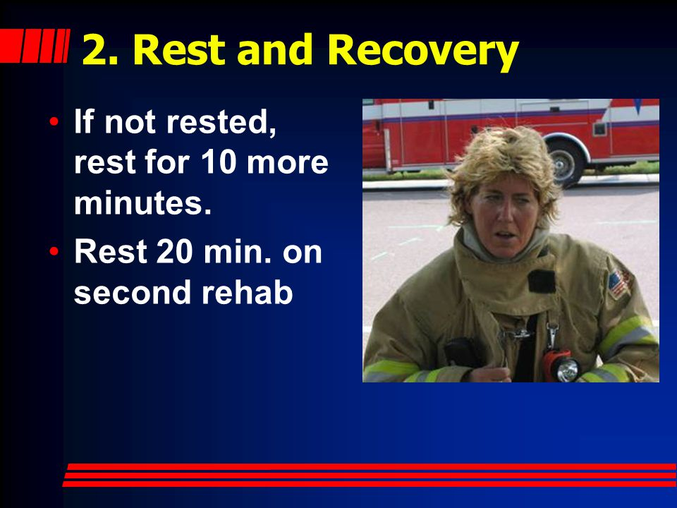 2. Rest and Recovery If not rested, rest for 10 more minutes.