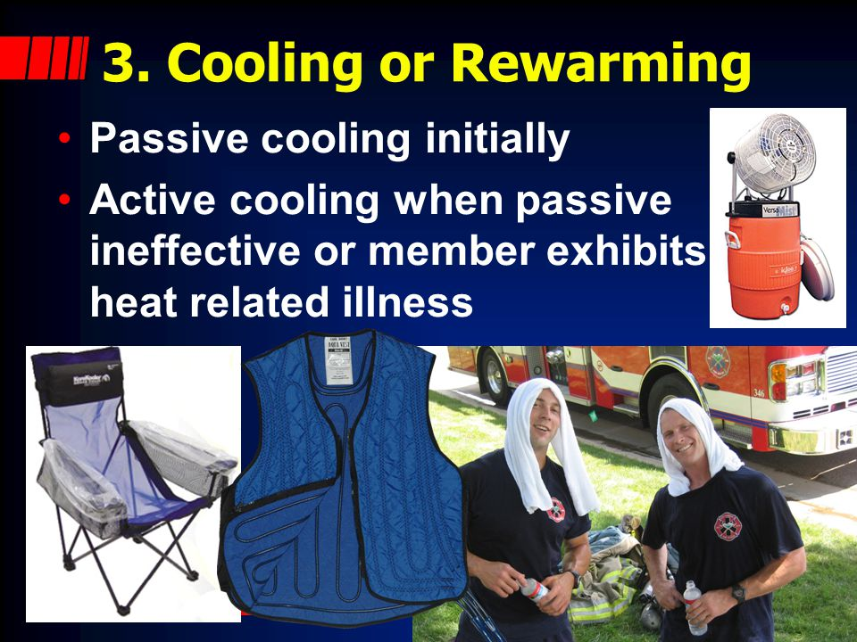 3. Cooling or Rewarming Passive cooling initially
