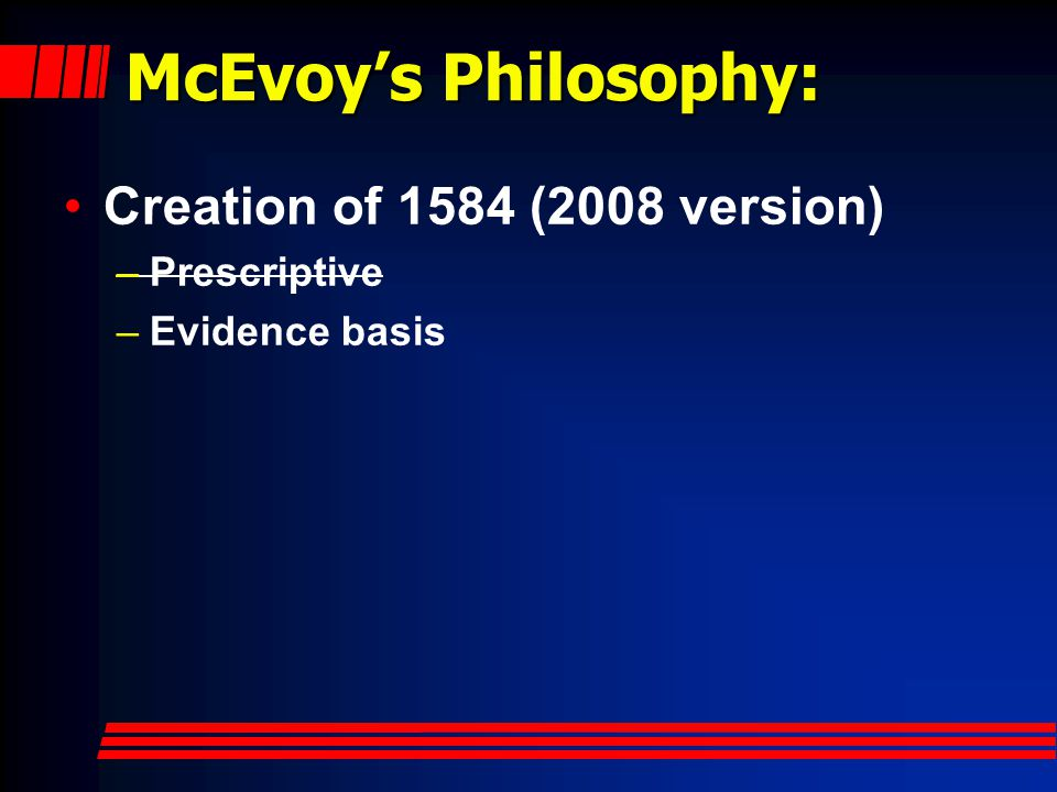 McEvoy's Philosophy: Creation of 1584 (2008 version) Prescriptive