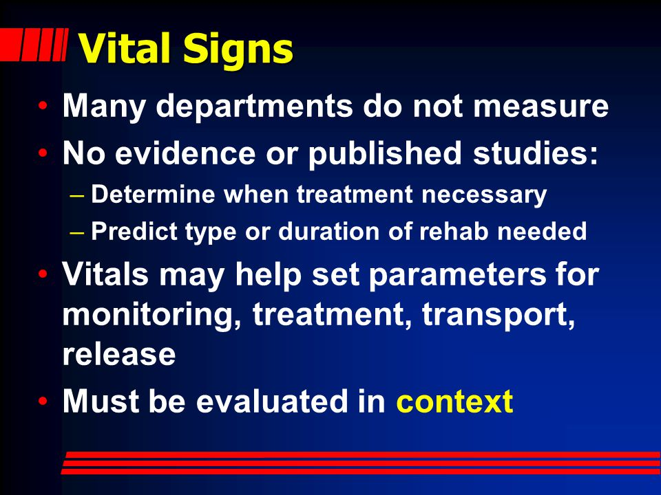 Vital Signs Many departments do not measure