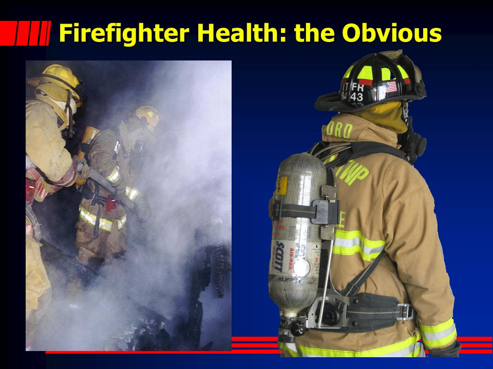 Firefighter Health: the Obvious