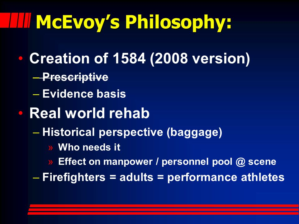 McEvoy's Philosophy: Creation of 1584 (2008 version) Real world rehab