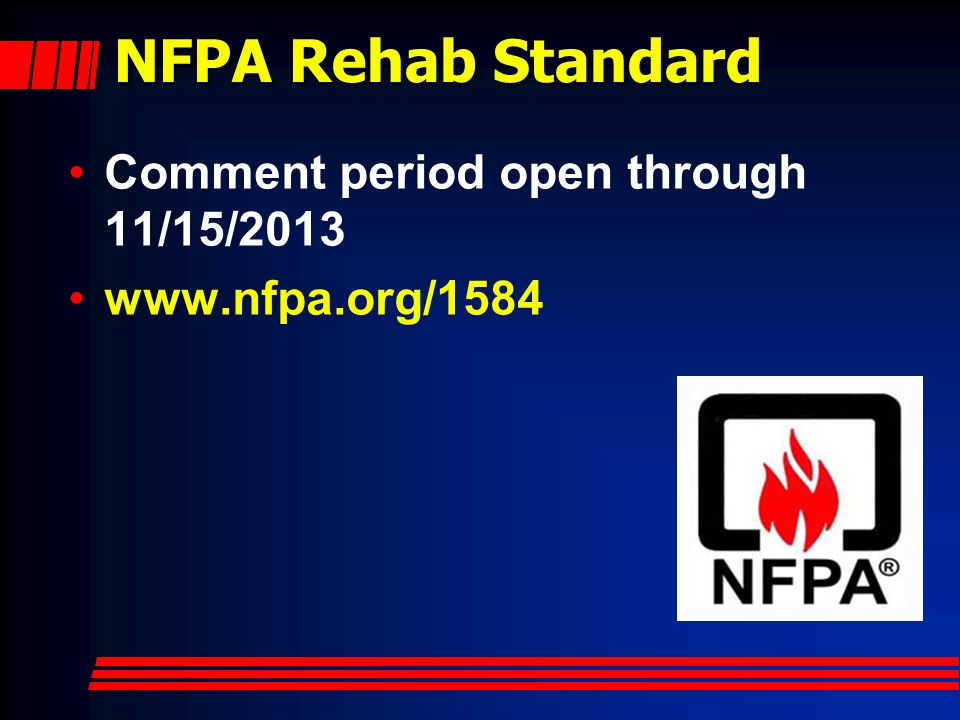 NFPA Rehab Standard Comment period open through 11/15/2013
