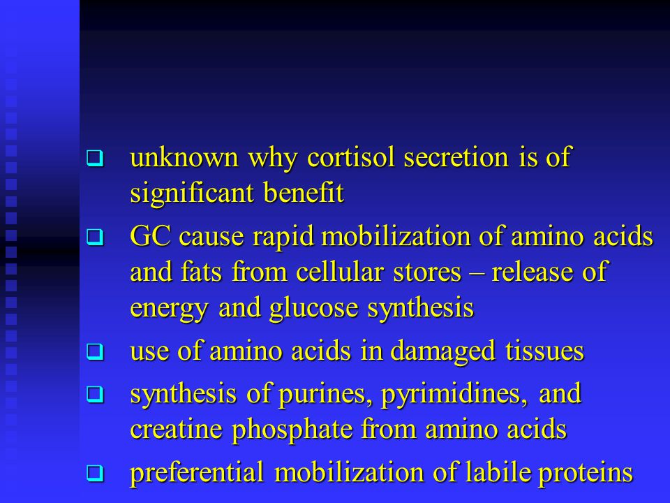 unknown why cortisol secretion is of significant benefit