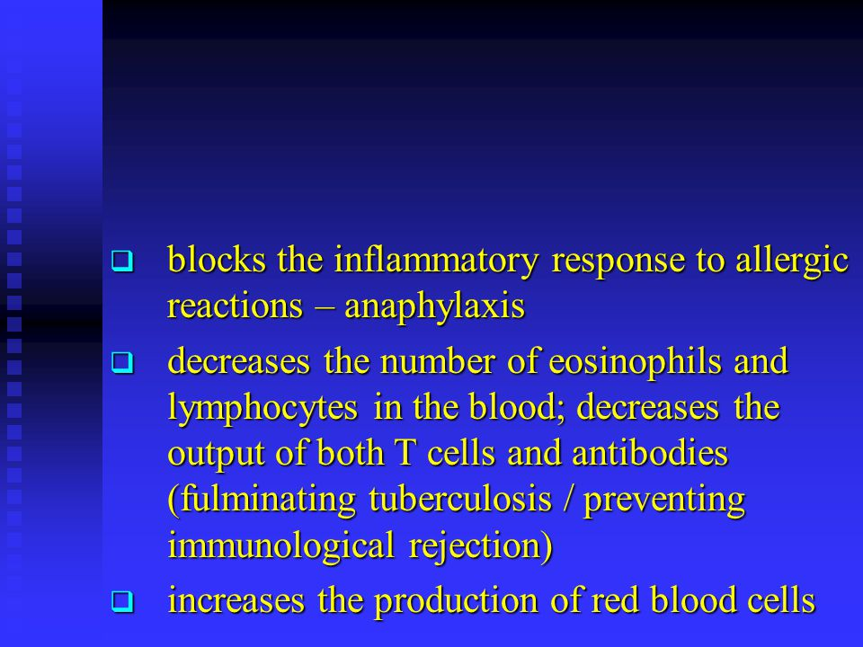 blocks the inflammatory response to allergic reactions – anaphylaxis