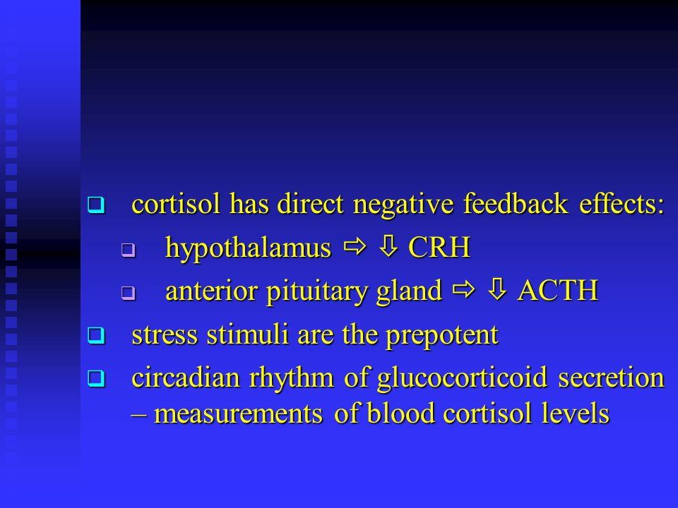 cortisol has direct negative feedback effects: