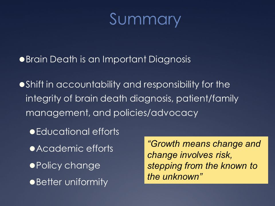 Summary Brain Death is an Important Diagnosis