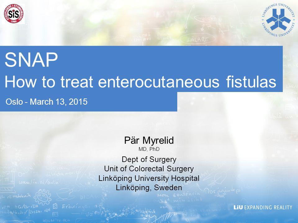 SNAP How to treat enterocutaneous fistulas