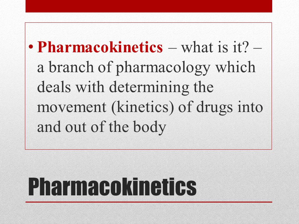Pharmacokinetics – what is it
