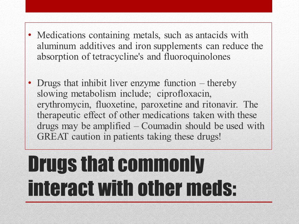 Drugs that commonly interact with other meds: