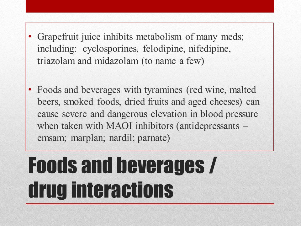 Foods and beverages / drug interactions