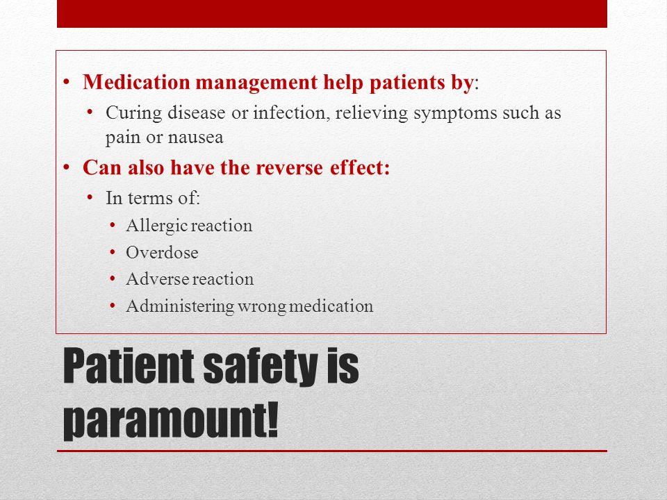 Patient safety is paramount!