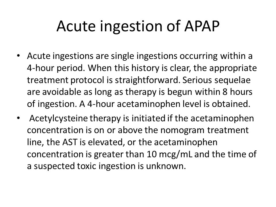 Acute ingestion of APAP