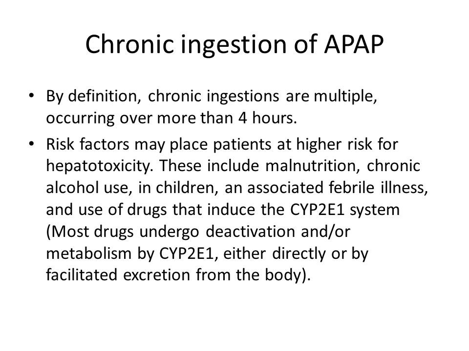 Chronic ingestion of APAP