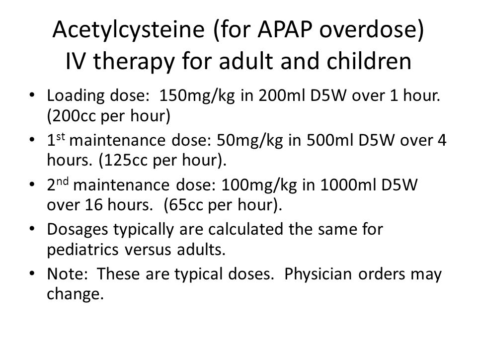 Acetylcysteine (for APAP overdose) IV therapy for adult and children