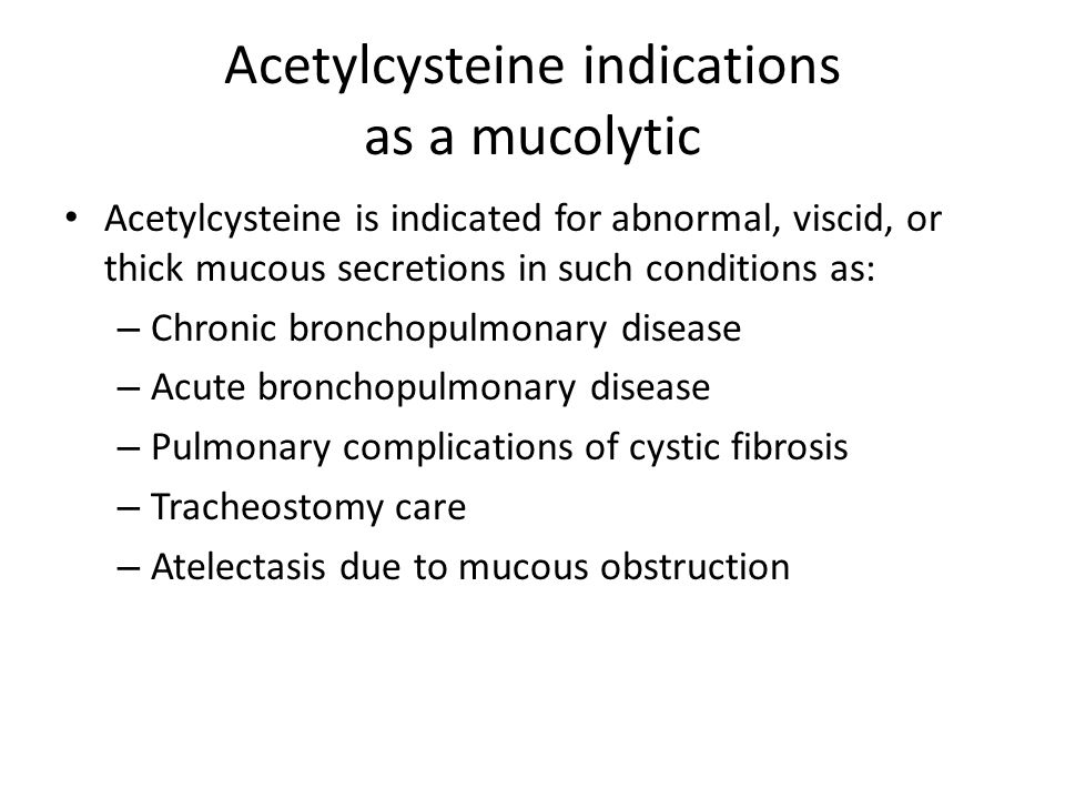 Acetylcysteine indications as a mucolytic