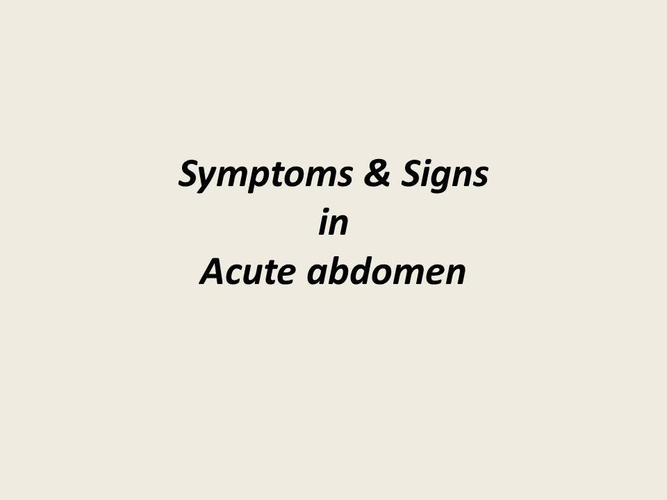 Symptoms & Signs in Acute abdomen