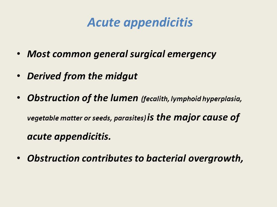 Acute appendicitis Most common general surgical emergency