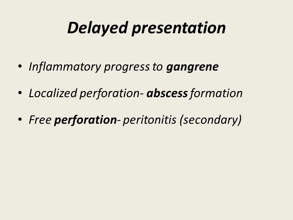 Delayed presentation Inflammatory progress to gangrene