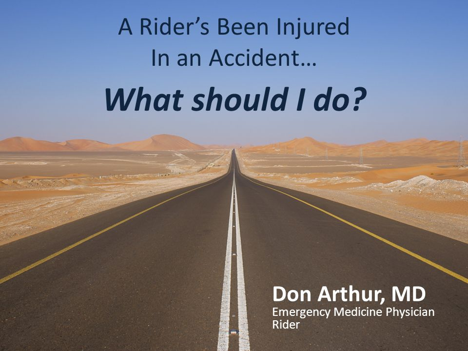 What should I do A Rider's Been Injured In an Accident…