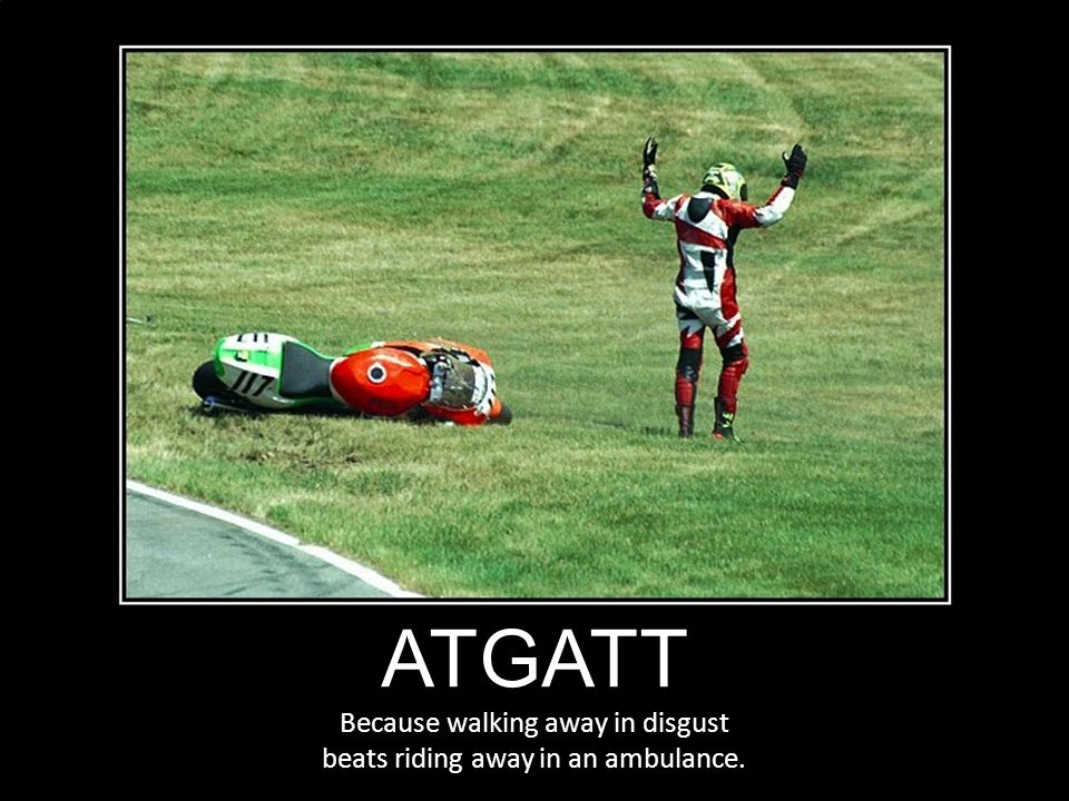 ATGATT Because walking away in disgust