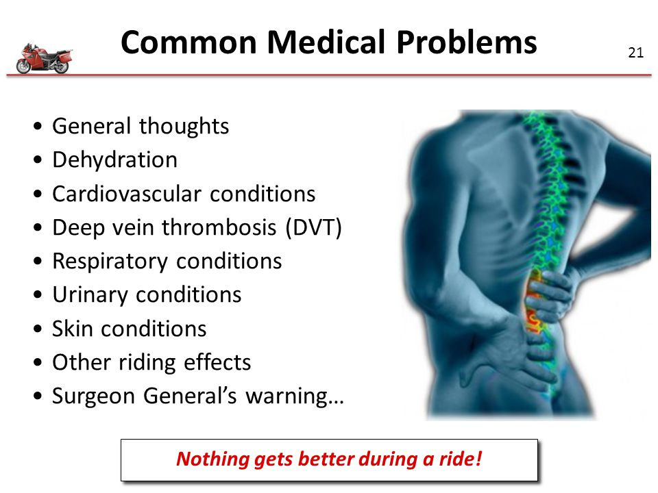 Common Medical Problems Nothing gets better during a ride!