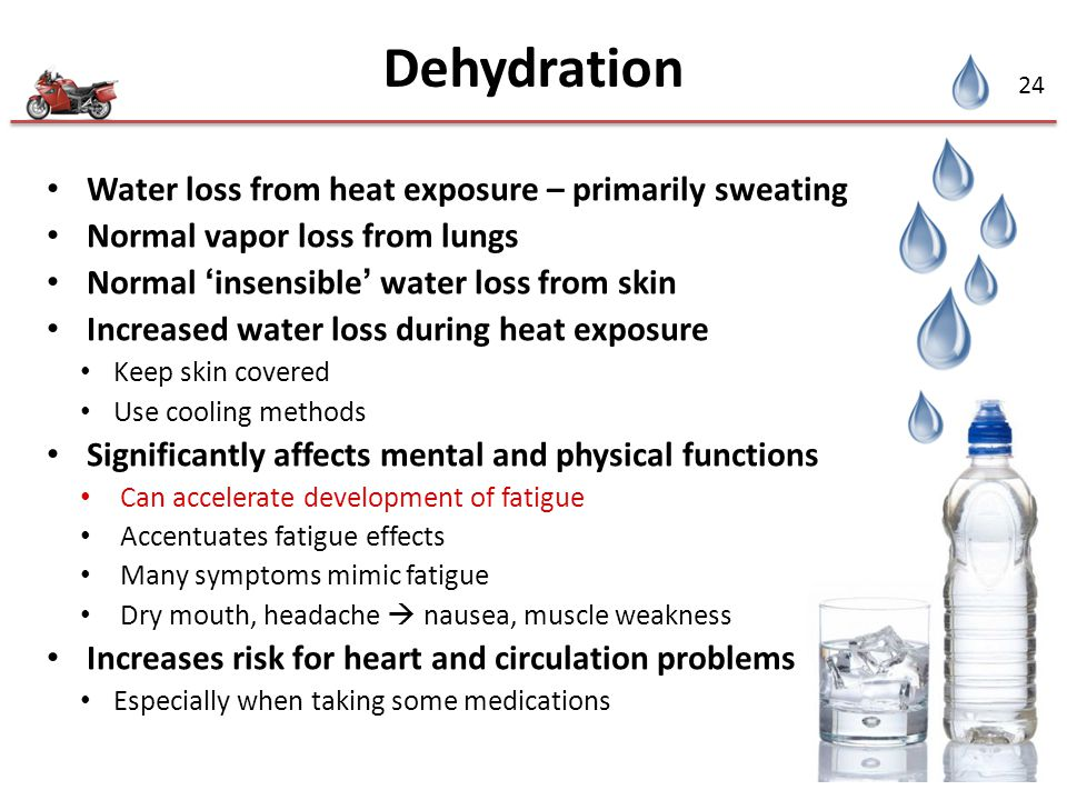 Dehydration Water loss from heat exposure – primarily sweating