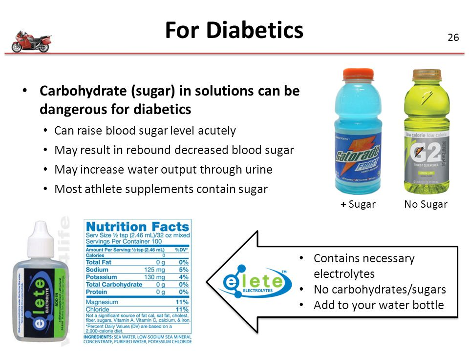 For Diabetics Carbohydrate (sugar) in solutions can be dangerous for diabetics. Can raise blood sugar level acutely.